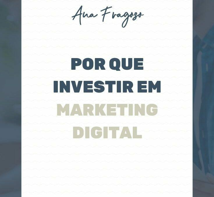 Por que Investir em Marketing Digital
