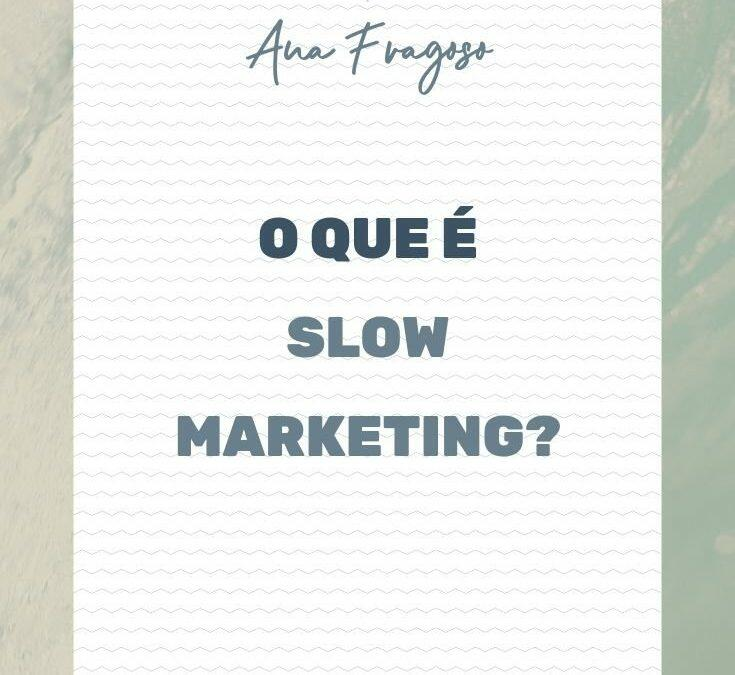 O que é Slow Marketing?