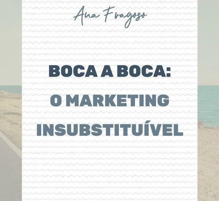 Boca a Boca: O Marketing Insubstituível